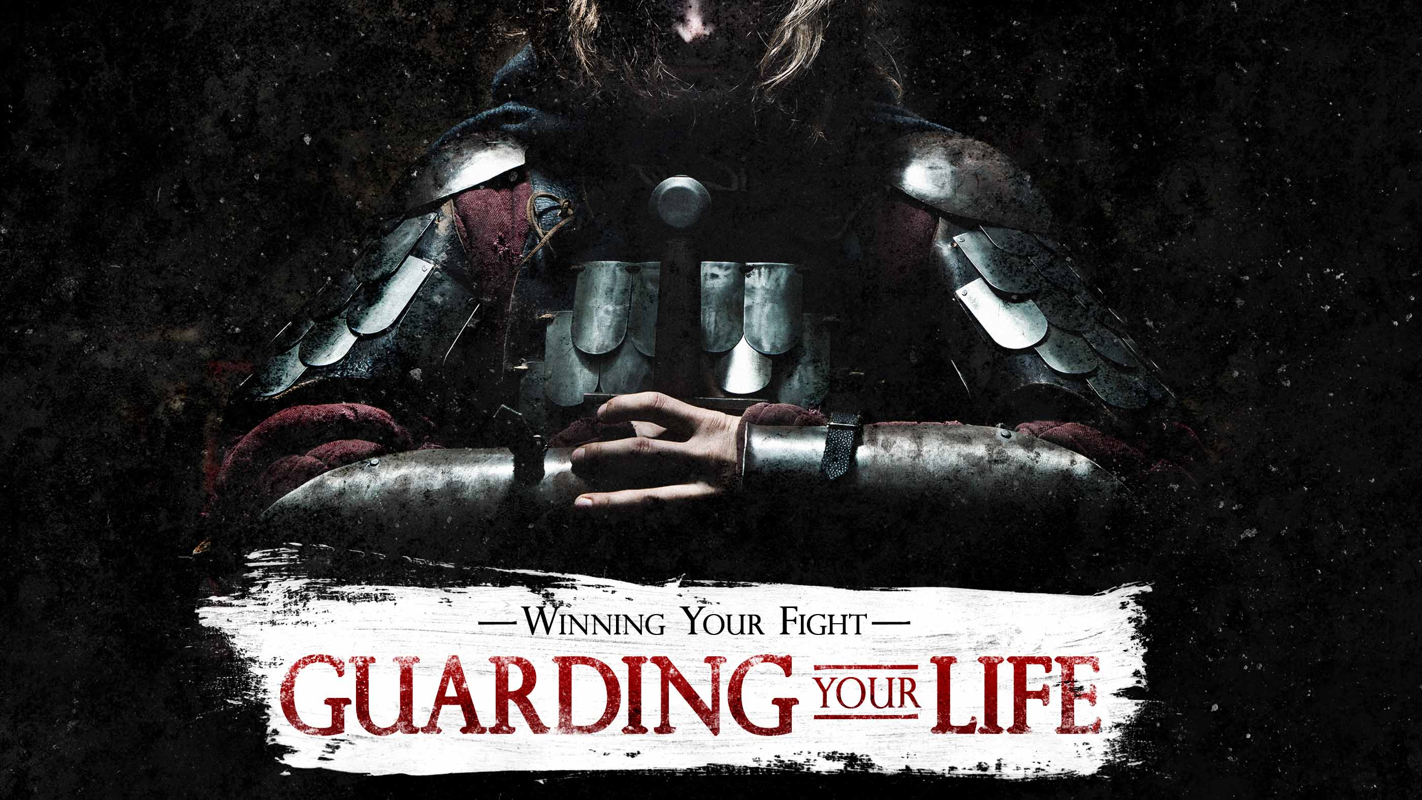 Guarding Your Life – Part 2